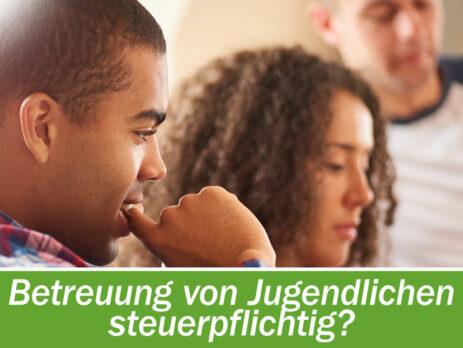 Betreuung von Jugendlichen steuerpflichtig?