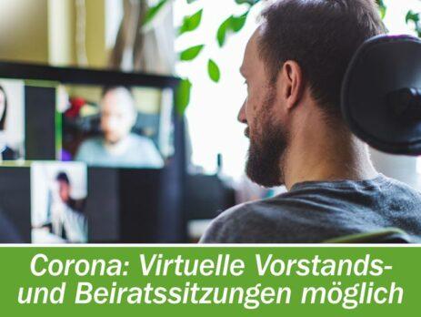 Coronakrise: Virtuelle Vorstands- und Beiratssitzungen möglich