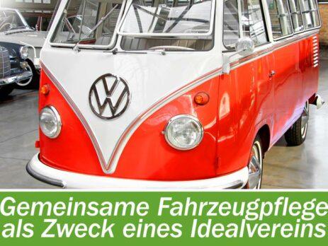 Gemeinsame Fahrzeugpflege als Zweck eines Idealvereins
