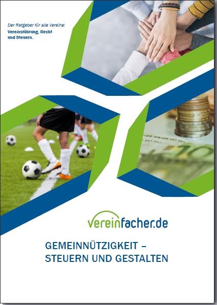 Gemeinnützigkeit - Steuern und gestalten: Recht und Steuern für Vereine